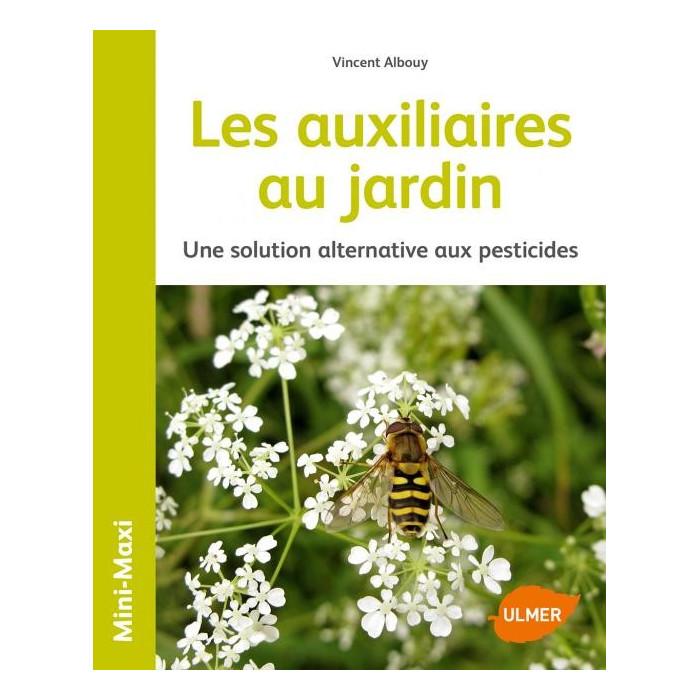 Livre - Les Auxiliaires au Jardin Editions Ulmer